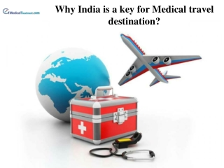 Why India is a key for Medical travel destination?
