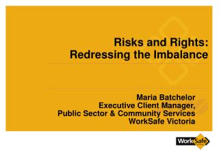 Risks and Rights:  Redressing the Imbalance