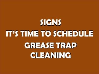 Signs it's Time to Schedule Grease Trap Cleaning in Melbourne