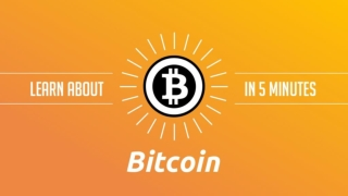 All You Need to Know about Bitcoin in 5 Minutes