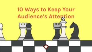 10 Ways to Keep Your Audience's Attention