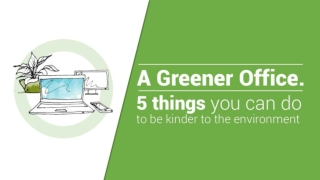 A Greener Office: 5 Things You Can Do to be Kinder to the Environment