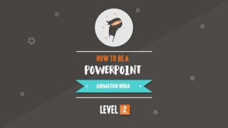 How To Be A PowerPoint Animation Ninja (Level 2)