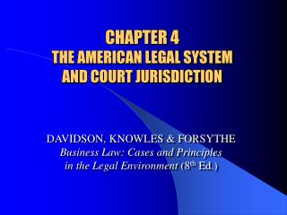CHAPTER 4  THE AMERICAN LEGAL SYSTEM  AND COURT JURISDICTION