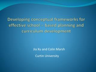 Developing conceptual frameworks for effective school – based planning and curriculum development