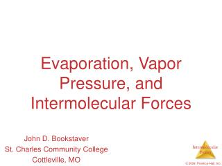Evaporation, Vapor Pressure, and Intermolecular Forces