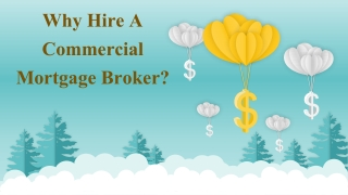 Why hire a commercial mortgage broker
