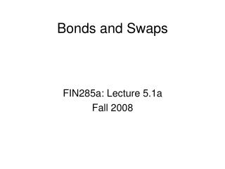 Bonds and Swaps