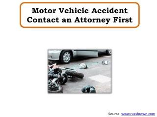 Motor Vehicle Accident Contact an Attorney First
