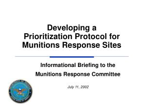 Informational Briefing to the Munitions Response Committee July 11, 2002