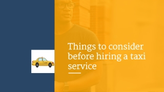 Things to consider before hiring a taxi service