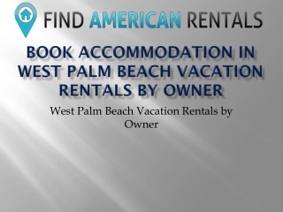 Book Accommodation in West Palm Beach Vacation Rentals by Owner
