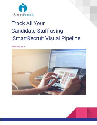 Track All Your Candidate Stuff using iSmartRecruit Visual Pipeline