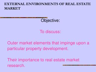 EXTERNAL ENVIRONMENTS OF REAL ESTATE MARKET