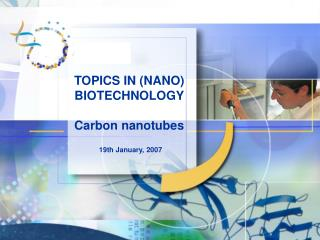 TOPICS IN (NANO) BIOTECHNOLOGY Carbon nanotubes