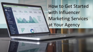 How to Get Started with Influencer Marketing Services at Your Agency