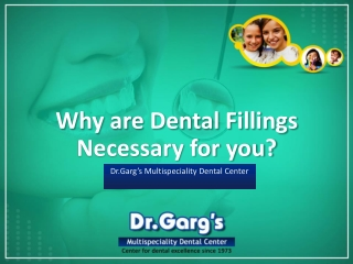 Why are dental fillings necessary for you?