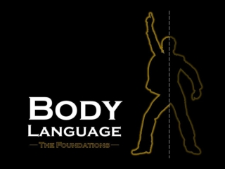 Body Language  - The Foundations