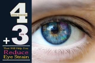 Exercises & Tips To Reduce Your Eye Strain