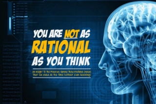 You Are Not As Rational As You Think