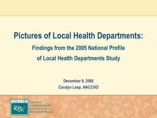 Pictures of Local Health Departments: Findings from the 2005 National Profile  of Local Health Departments Study