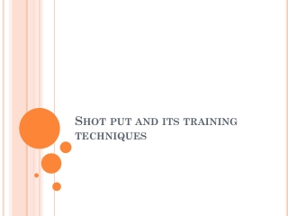 Shot put and its training techniques