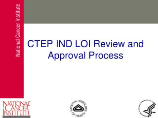CTEP IND LOI Review and Approval Process
