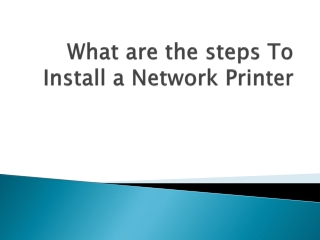 Steps To Install a Network Printer