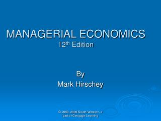 MANAGERIAL ECONOMICS 12 th  Edition