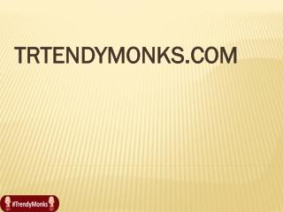Trendy Monks