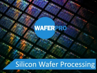 Silicon Wafer Processing