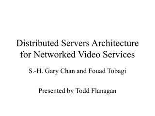 Distributed Servers Architecture for Networked Video Services