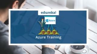 Azure Training | Microsoft Azure Tutorial | Microsoft Azure Certification | Edureka