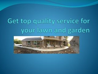 Get top quality service for your lawn and gardenvv
