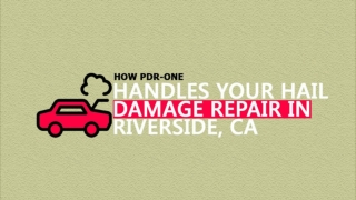 How PDR-ONE Handles Your Hail Damage Repair In Riverside, CA