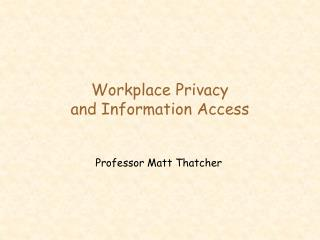 Workplace Privacy and Information Access
