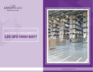 What are the features and benefits of LED UFO High Bay?