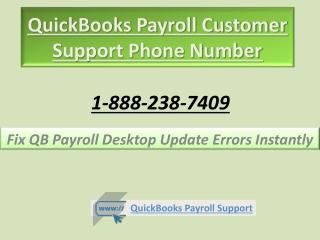 QuickBooks Payroll Customer Support Phone Number 1-888-238-7409: Fix QB Payroll Desktop Update Errors Instantly