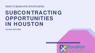 Subcontracting Opportunities in Houston
