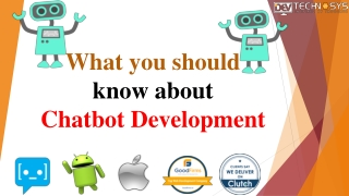 What should you know about chatbot development?