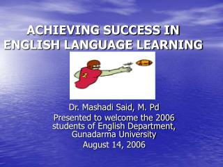 ACHIEVING SUCCESS IN ENGLISH LANGUAGE LEARNING