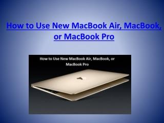 How to Use New MacBook Air, MacBook, or MacBook Pro