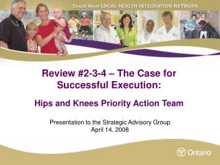 Review #2-3-4 – The Case for Successful Execution: Hips and Knees Priority Action Team