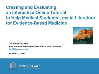 Creating and Evaluating  an Interactive Online Tutorial  to Help Medical Students Locate Literature  for Evidence-Based