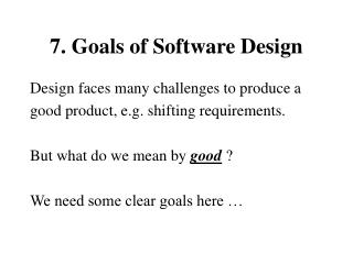 7. Goals of Software Design