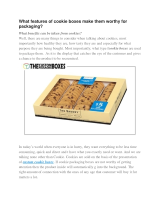 What features of cookie boxes make them worthy for packaging?