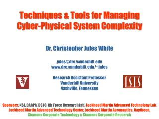 Techniques & Tools for Managing  Cyber-Physical System Complexity