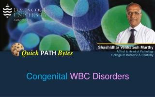 Congenital wbc disorders