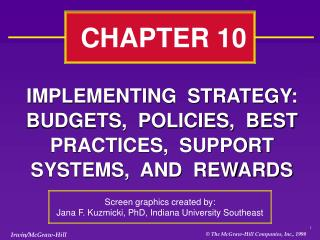 IMPLEMENTING  STRATEGY:  BUDGETS,  POLICIES,  BEST PRACTICES,  SUPPORT SYSTEMS,  AND  REWARDS