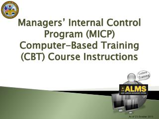 Managers' Internal Control Program (MICP)  Computer-Based Training  (CBT) Course Instructions